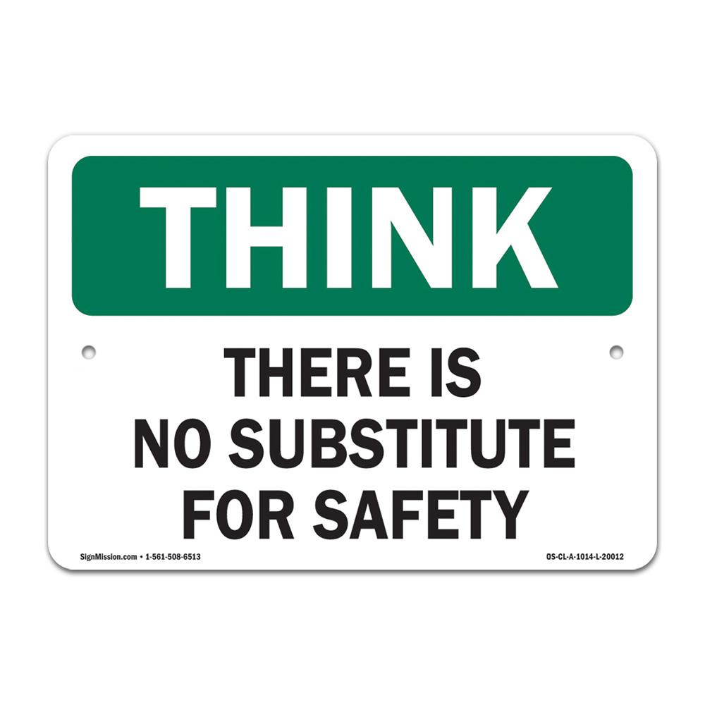 OSHA Think Safety Sign - There Is No Substitute For Safety ...