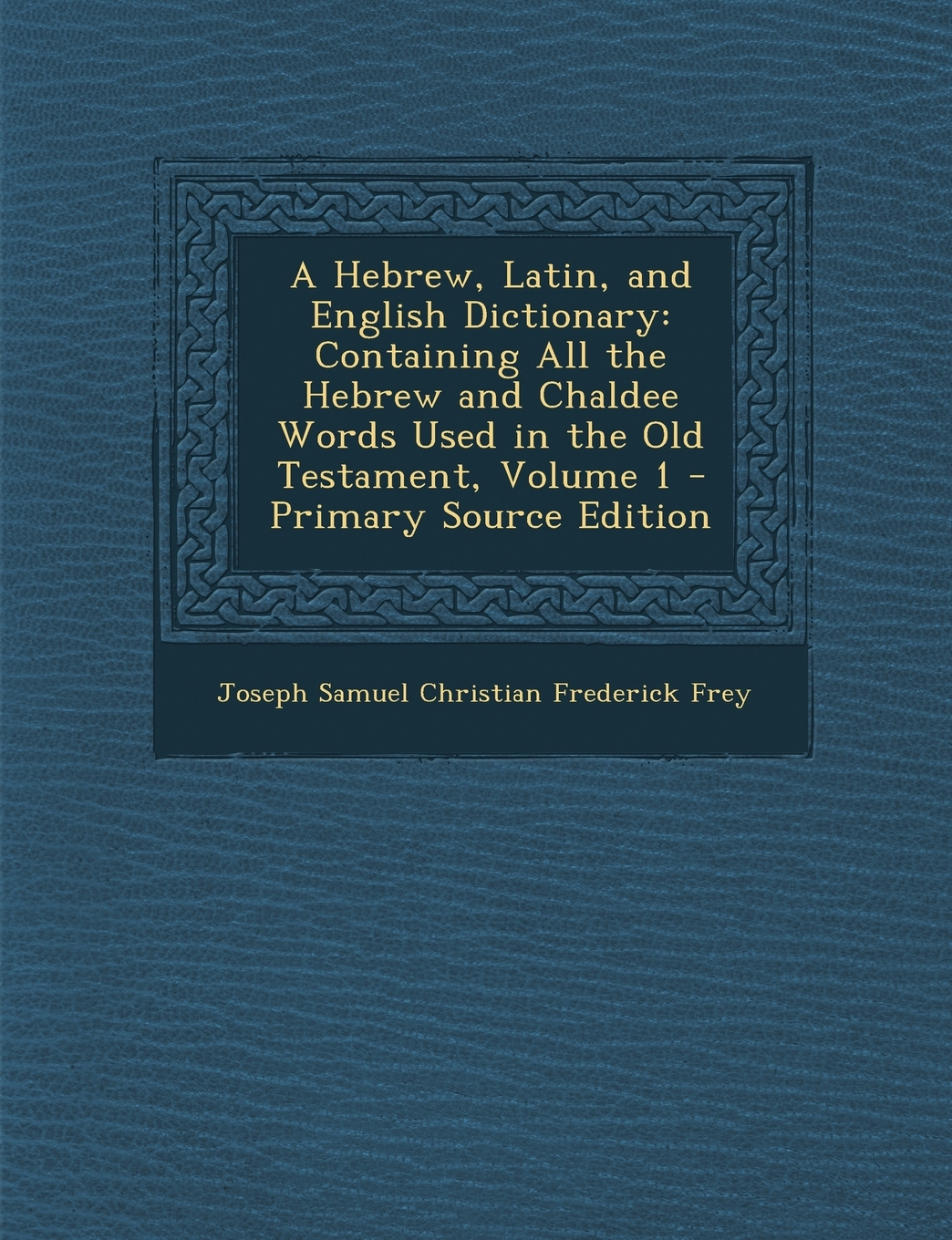 A Hebrew Latin And English Dictionary Containing All