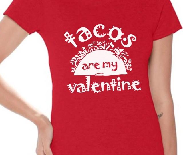 Awkward Styles Tacos Are My Valentine Shirt Funny Valentines Day T Shirt For Tacos Lover Valentine