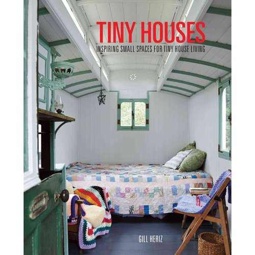 Tiny Houses Inspiring Small Spaces For Tiny House Living