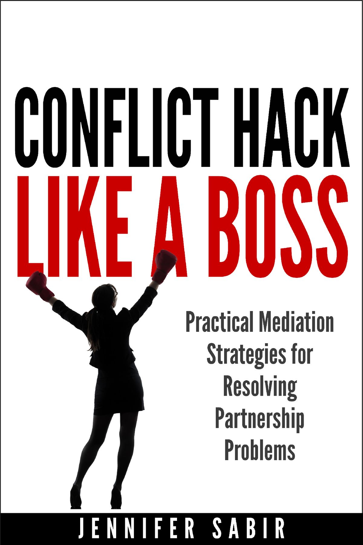 Conflict Hack Like A Boss Practical Mediation Strategies