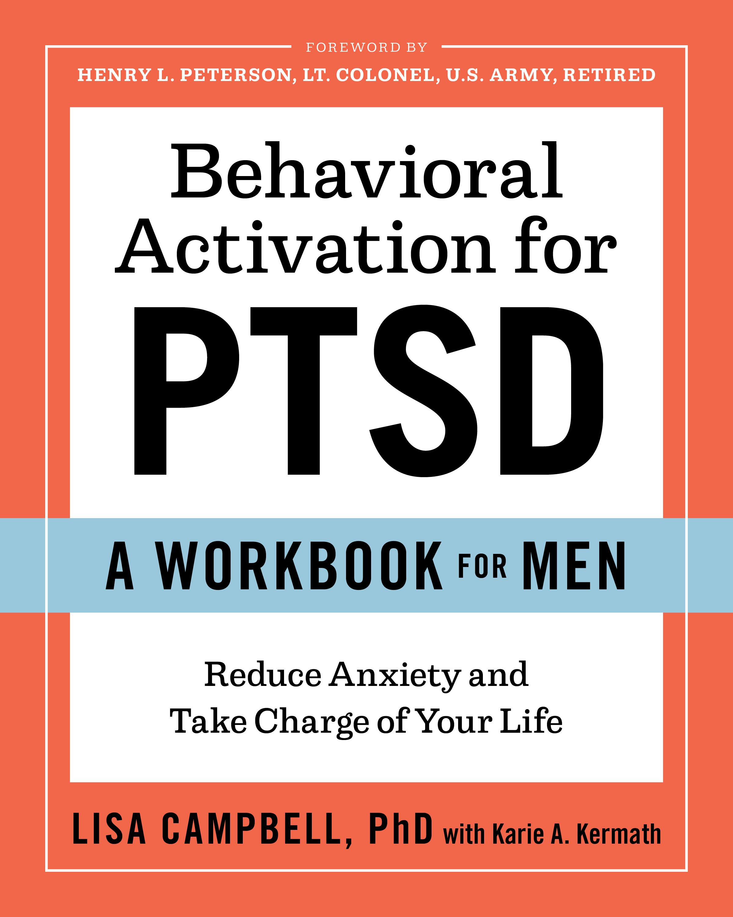 Behavioral Activation For Ptsd A Workbook For Men Reduce