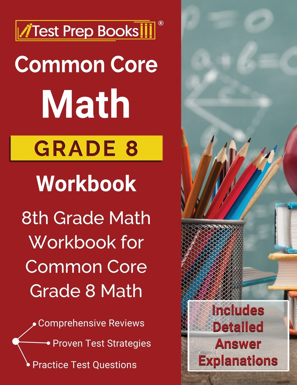 Common Core Math Grade 8 Workbook 8th Grade Math Workbook