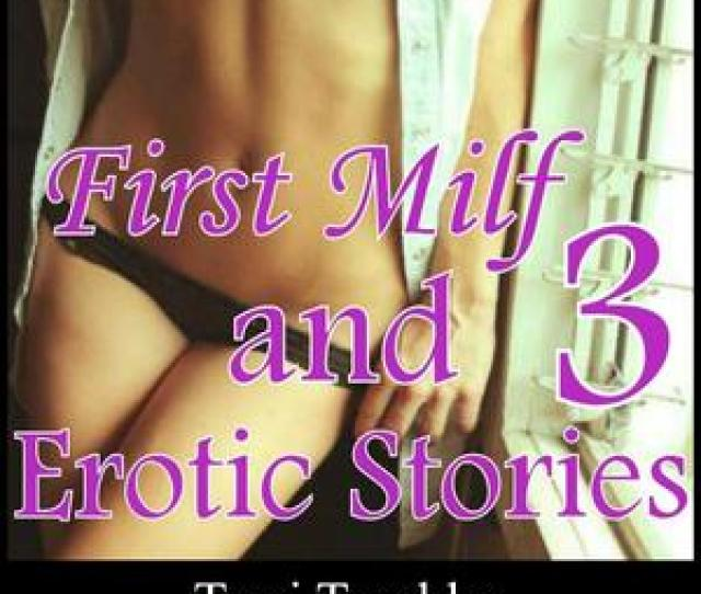 First Milf And 3 Erotic Stories Audiobook
