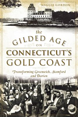 The Gilded Age On Connecticut S Gold Coast Transforming