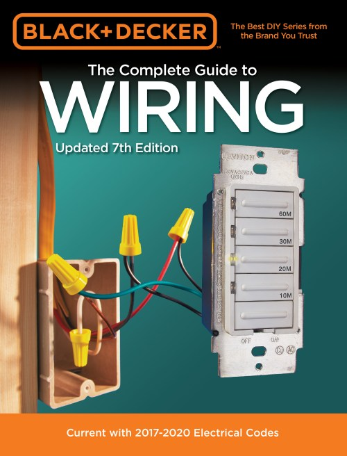 small resolution of black decker the complete guide to wiring updated 7th edition current with 2017 2020 electrical codes walmart com