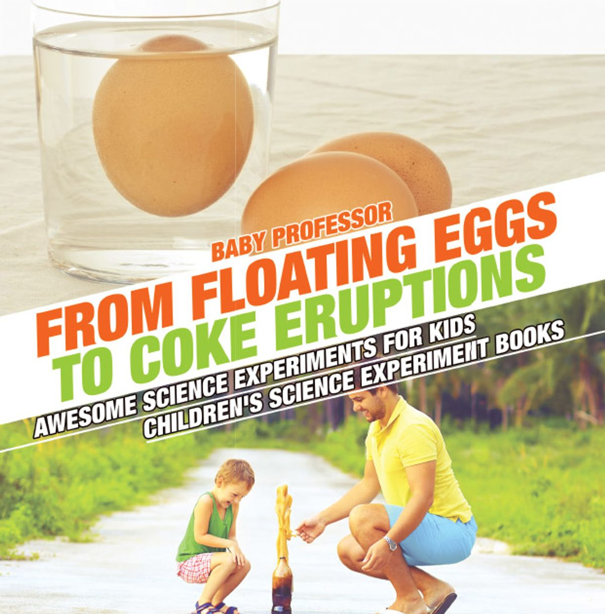 From Floating Eggs To Coke Eruptions