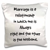 3dRose marriage is a relationship where one is right and ...
