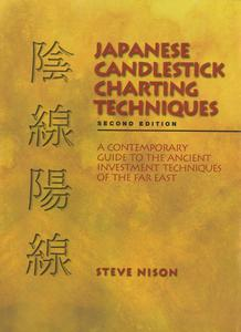 Japanese candlestick charting techniques  contemporary guide to the ancient investment of far east second edition walmart also rh