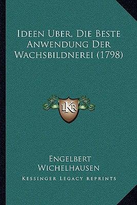 Ideen Ber, Die Beste Anwendung Der Wachsbildnerei (1798