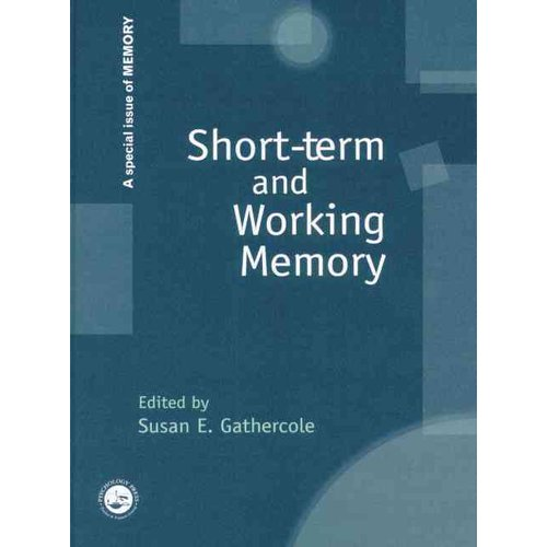 Short-Term and Working Memory: A Special Issue of Memory ...