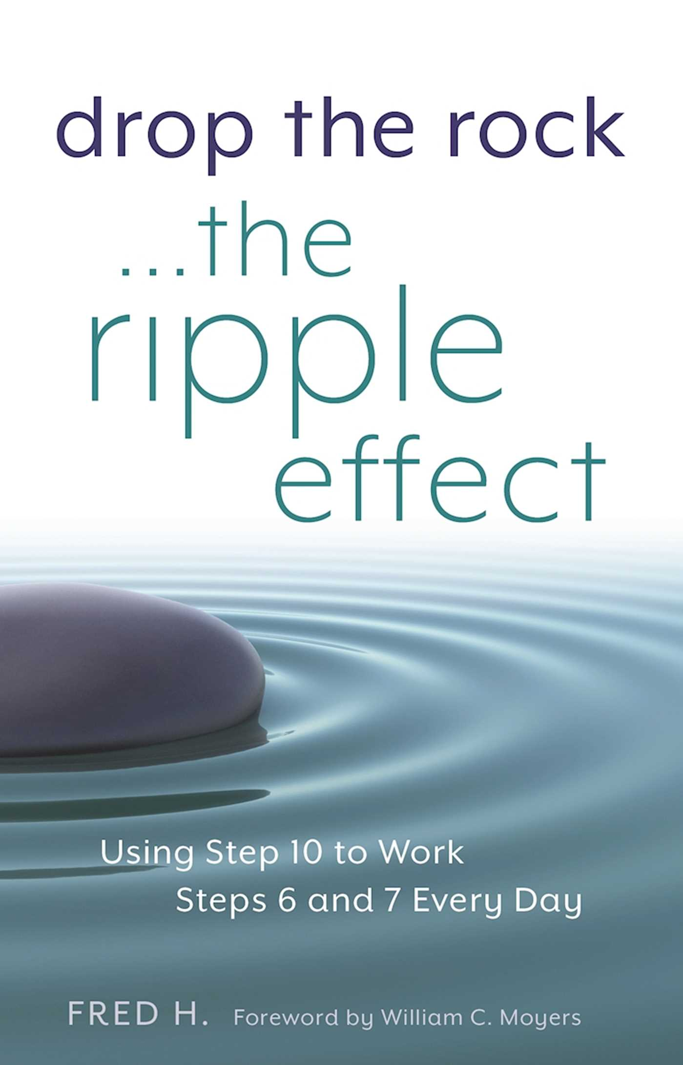 Drop The Rock The Ripple Effect Using Step 10 To Work