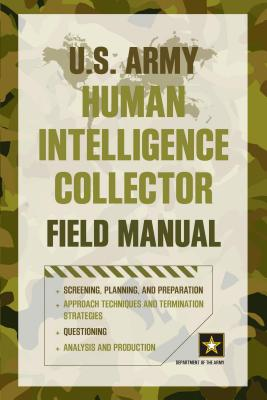 US Army Human Intelligence Collector Field Manual