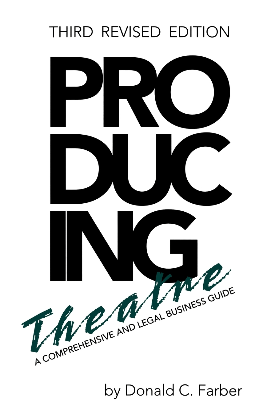 Producing Theatre : A Comprehensive Legal and Business