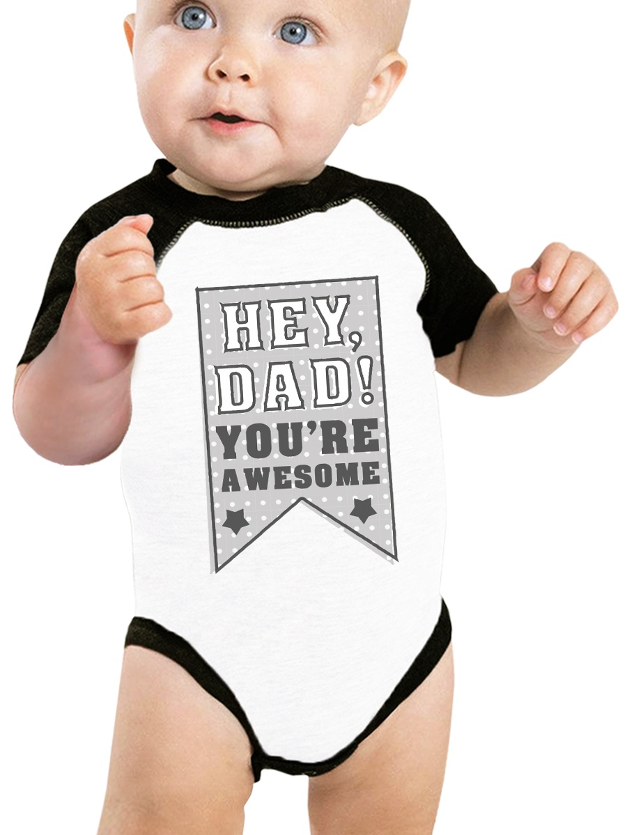 365 Printing - Dad You're Awesome Dad Baby Tee Unique Baby ...