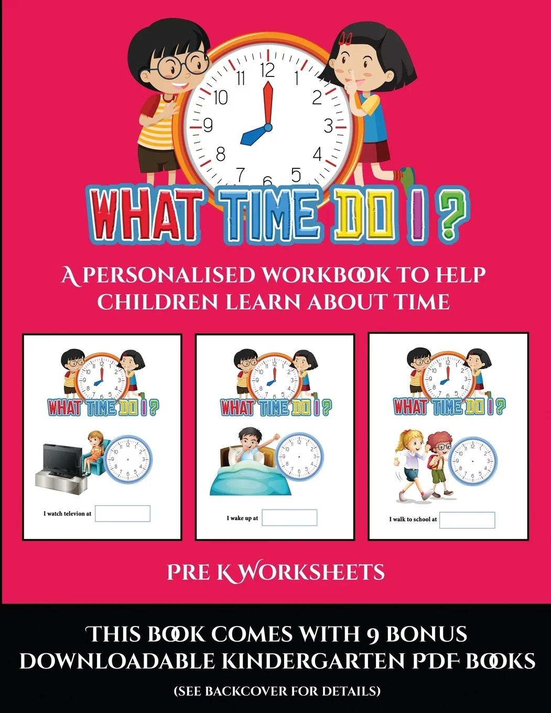 Pre K Worksheets Pre K Worksheets What Time Do I A