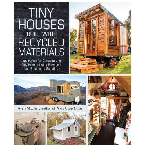 Tiny Houses Built With Recycled Materials Inspiration For