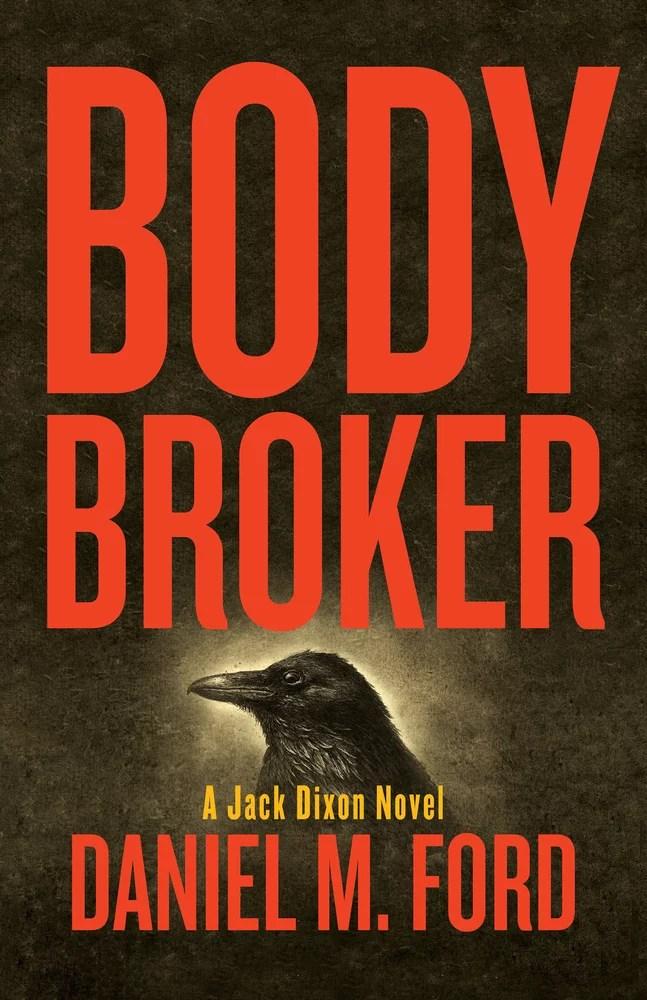 Body Broker : A Jack Dixon Novel