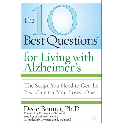 The 10 Best Questions for Living With Alzheimer's: The Script You Need to Take Control of Your Health