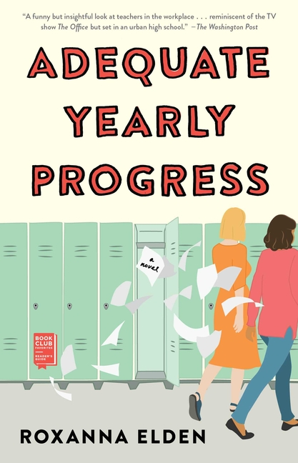 Adequate Yearly Progress : A Novel