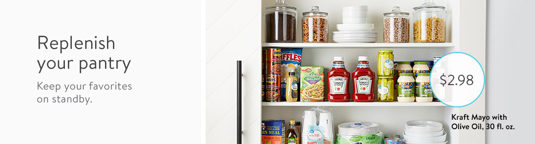 Replenish your pantry. Keep your favorites on standby.