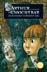 Arthur Unsichtbar Band 1 (Louise Arnold)