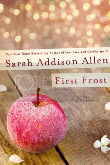 Waiting on Wednesday – First Frost by Sarah Addison Allen