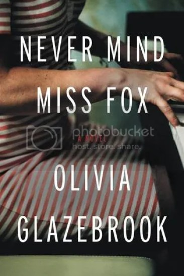 Waiting on Wednesday – Never Mind Miss Fox: A Novel by Olivia Glazebrook