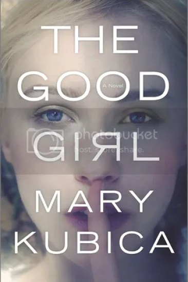 Book Review – The Good Girl by Mary Kubica