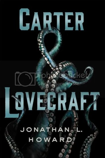 Waiting on Wednesday – Carter & Lovecraft by Jonathan L. Howard