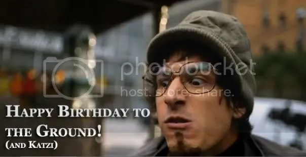 Happy Birthday to the GROUND!