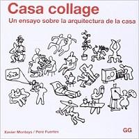 Casa Collage. Xavier Monteys y Pere Fuentees