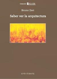 Saber Ver La Arquitectura. Bruno Zevi
