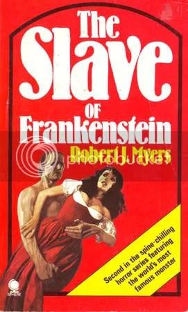 Robert J. Myers - The Slave Of Frankenstein