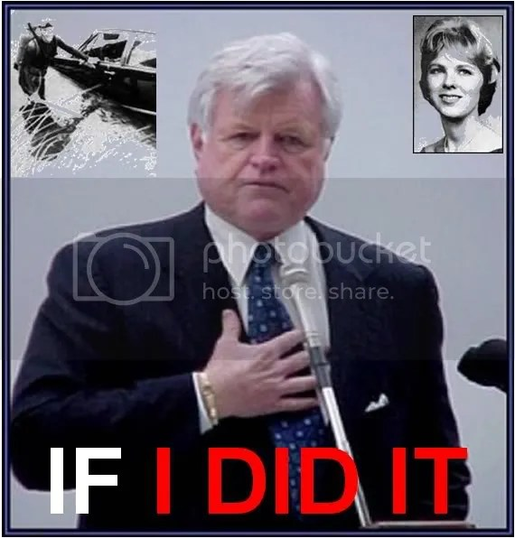 Ted Kennedy -- If I Did It