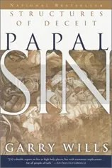 Papal Sin: Structures of Deceit by Gary Wills