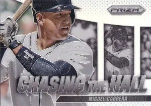 2014 Panini Prizm Miguel Cabrera Chasing the Hall Insert