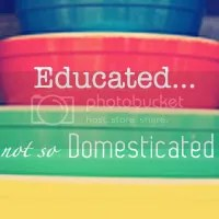 Educated…not so Domesticated