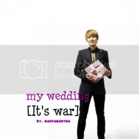 my wedding [it's war] #3 - end