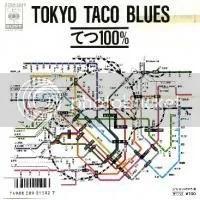 Tokyo Taco Blues - Tetsu 100%