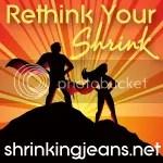 Rethink Your Shrink!