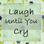 Laugh Until You Cry Button