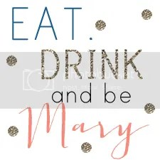 Eat Drink and Be Mary