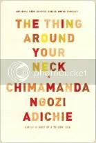 """""""The Thing Around Your Neck"""" by Chimamanda Ngozi Adichie"""