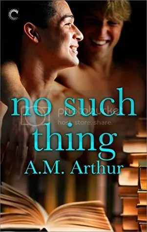 No Such Thing By A.M. Arthur