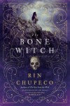 The Bone Witch By Rin Chupeco