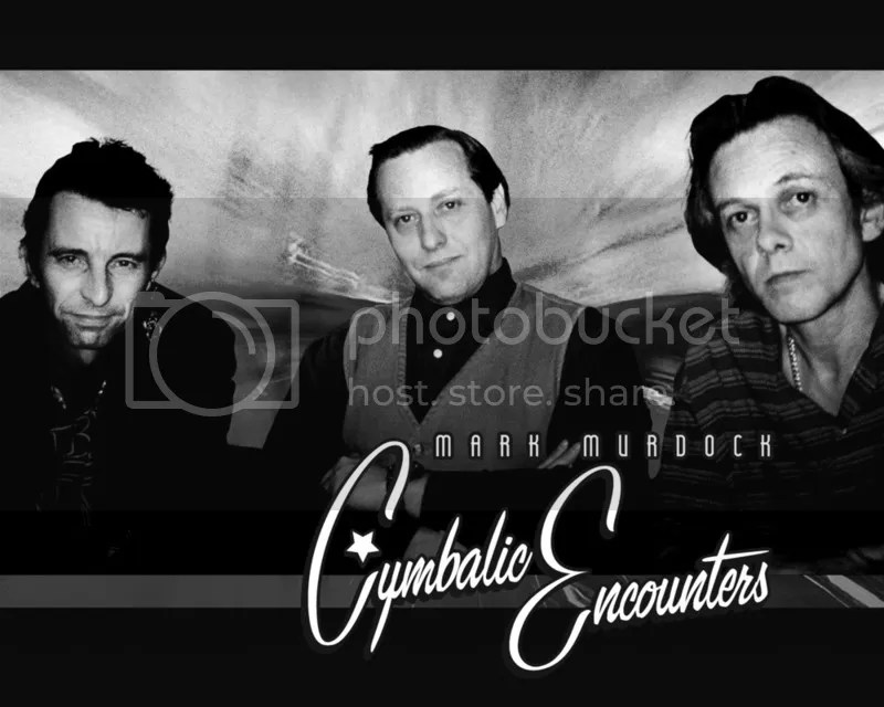 photo Mark Murdock - Cymbalic Encounters - promo pic_zps6osouf3u.jpg