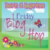 Born2Impress Blog Hop