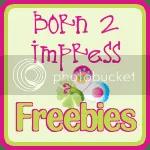 Freebies at Born 2 Impress