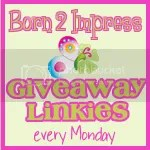 Born2Impress Monday Giveaway Linkies